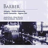 Barber: Adagio, Violin Concerto, Cello Concerto & Agnus Dei