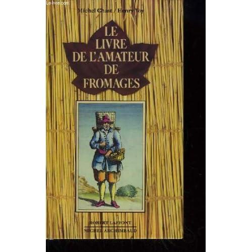Le livre de l'amateur de fromages.