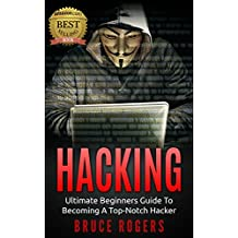 HACKING: The Ultimate Beginners Guide to Becoming a Top-Notch Hacker (Hacking Guide, Password Cracking, Penetration Testing, Computer Hacking, Computer Security Book 1) (English Edition)