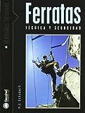 Ferratas - tecnica y seguridad (Manuales Desnivel)