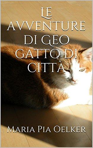Le avventure di Geo gatto di città di Maria Pia Oelker