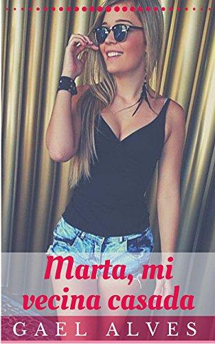 Marta, mi vecina casada