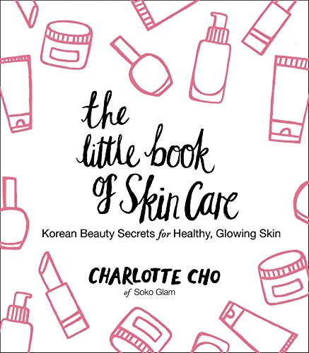 the-little-book-of-skin-care-korean-beauty-secrets-for-healthy-glowing-skin