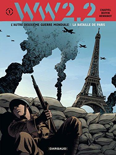 WW2.2, Tome 1 : La bataille de Paris par David Chauvel, Hervé Boivin, Eric Henninot