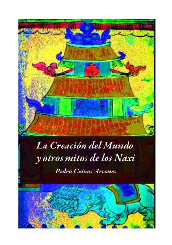 La Creación del Mundo y otros mitos de los Naxi por Pedro Ceinos Arcones