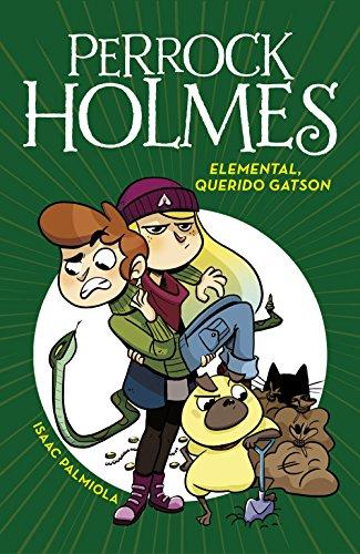 Elemental, querido Gatson. Serie Perrock Holmes 3