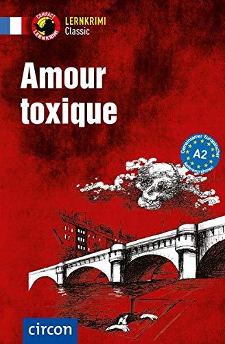 Amour toxique: Französisch A2 (Compact Lernkrimi Classic)