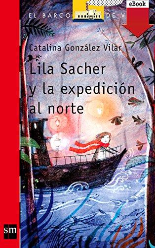 Lila Sacher y la expedición al norte (eBook-ePub) (Barco de Vapor Roja nº 212) por Catalina González Vilar