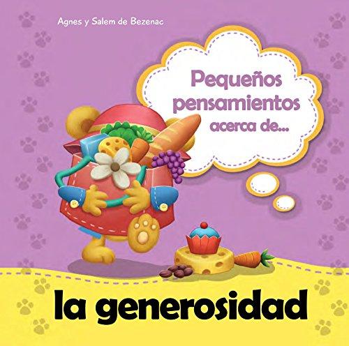 Pequeños pensamientos acerca de la generosidad: Tomar en cuenta las necesidades de los demás (Chiquipensamientos nº 16) por Agnes de Bezenac