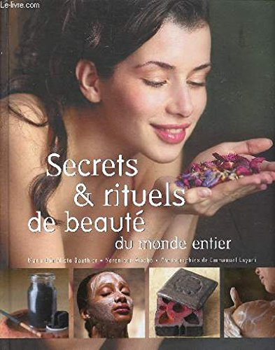 Secrets & rituels de beauté du monde entier