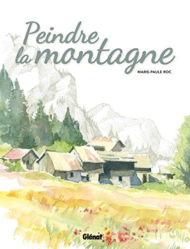 Peindre la montagne par Marie-Paule Roc