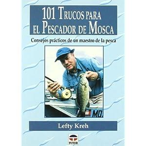 101 Trucos Para el Pescador de Mosca