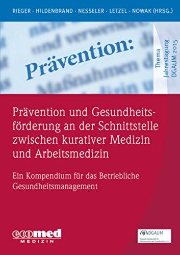 Prävention und Gesundheitsförderung an der Schnittstelle zwischen kurativer Medizin und Arbeitsmedizin