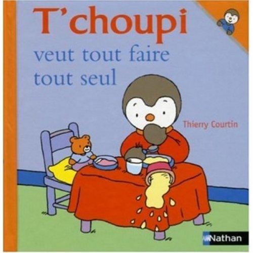 T'choupi Pack en 2 volumes : Fête son anniversaire ; Veut tout faire tout seul (1Jeu) par Thierry Courtin