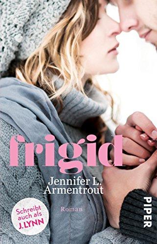 Frigid: Roman von [Lynn, J., Armentrout, Jennifer L.]