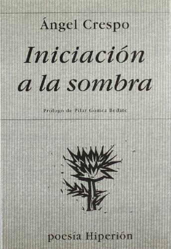 Iniciación a la sombra (Poesía Hiperión) por Ángel Crespo