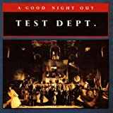 A Good Night Out by Test Dept