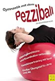 Gymnastik mit dem Pezziball: Gleichgewichtssinn und Koordination verbessern - Alexander Jordan, Martin Hillebrecht
