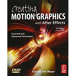Creating Motion Graphics with After Effects: Essential and Advanced Techniques