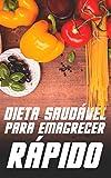 Dieta Saudável Para Emagrecer Rápido: Como Perder Peso De Um Jeito Fácil e Continuar Com Uma Saúde de Ferro (Portuguese Edition)