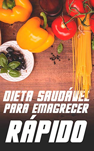 dieta saudável para perder peso rápido