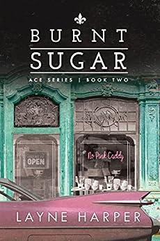 Burnt Sugar (ACE Series Book 2) by [Harper, Layne]