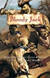 Bloody Jack: Bloody Jack: Being an Account of the Curious Adventures of Mary Jacky Faber, Ships Boy (Bloody Jack Adventu