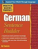 Practice Makes Perfect German Sentence Builder (Practice Makes Perfect (McGraw-Hill))