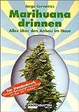 Marihuana Drinnen: Alles über den Anbau im Haus - Jorge Cervantes