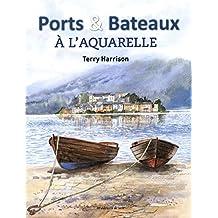 Ports et bateaux à l'aquarelle