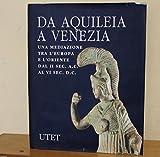 eBook Gratis da Scaricare Da Aquileia a Venezia Una meditazione tra l Europa e Edizione Utet 1993 (PDF,EPUB,MOBI) Online Italiano