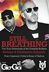 Still Breathing: The True Adventures of the Donnelly Brothers by Anthony Donnelly, Christopher Donnelly (2013) Hardcover