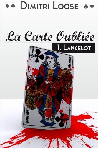 La Carte Oubliée: 1.Lancelot