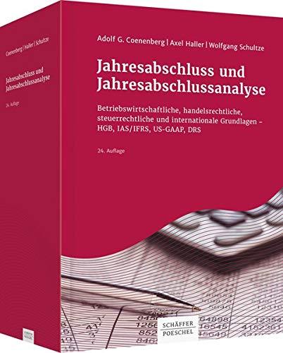 Jahresabschluss und Jahresabschlussanalyse: Betriebswirtschaftliche, handelsrechtliche, steuerrechtliche und internationale Grundlagen - HGB, IAS/IFRS, US-GAAP, DRS