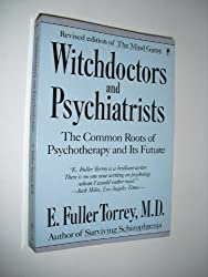 Witch Doctors and Psychiatrists: The Common Roots of Psychotherapy and Its Future