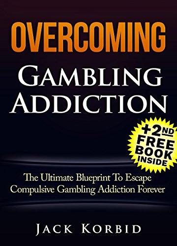 Gambling:Overcoming Gambling Addiction- The Ultimate Blueprint To Escape Compulsive Gambling Addiction Forever! (Gambling Addiction,Gambling,Compulsive ... Systems) (English Edition)