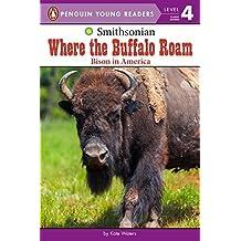 Where the Buffalo Roam: Bison in America (Smithsonian)