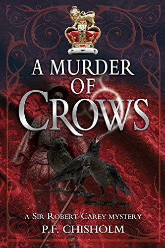 A Murder of Crows: A Sir Robert Carey Mystery by Chisholm, P. F. (June 2, 2011) Paperback