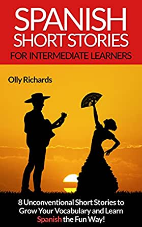 Spanish short stories for intermediate learners 8 unconventional prezzo copertina ed cartacea fandeluxe Choice Image