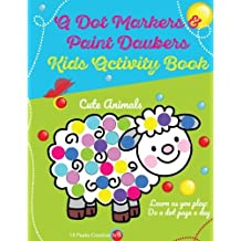 A Dot Markers & Paint Daubers Kids Activity Book: Learn As You Play; Do a Dot Page a Day