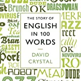 The Story of English in 100 Words (BBC Audiobooks) by Crystal. David ( 2011 ) Audio CD