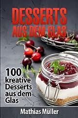 Desserts aus dem Glas: 100 kreative Desserts aus dem Glas mit Thermomix Taschenbuch