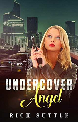 ebook: Undercover Angel (Angel Tolbert Book 1) (B01M33APT3)