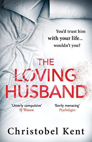 The Loving Husband by [Kent, Christobel]