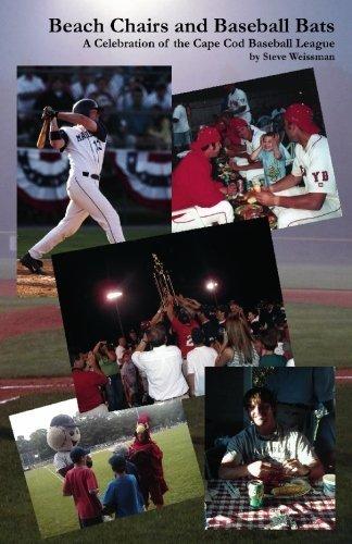 Beach Chairs and Baseball Bats: A Celebration of the Cape Cod Baseball League by Steve Weissman (2005-03-22) par Steve Weissman