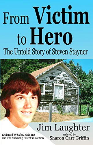 From Victim to Hero: The Untold Story of Steven Stayner (English Edition)