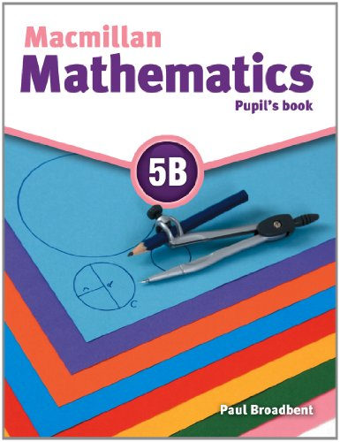 Macmillan Mathematics 5 Pupil's Book B por Paul Broadbent