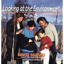 Looking at the Environment by David Suzuki (1992-02-14)