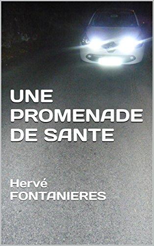 Couverture du livre UNE PROMENADE DE SANTE: Hervé FONTANIERES