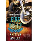 [ [ Fire Inside: A Chaos Novel (Chaos #2) - Street Smart ] ] By Ashley, Kristen ( Author ) Mar - 2014 [ Compact Disc ]